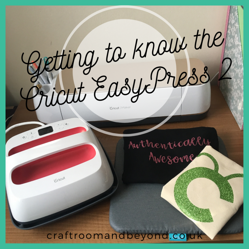 Getting to know the Cricut EasyPress 2