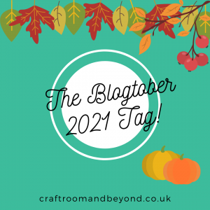 Blogtober Tag 2021 - The Craft Room and Beyond